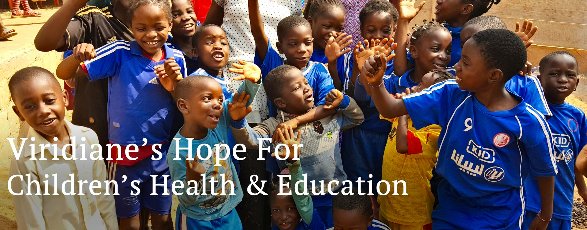 Viridiane's Hope for Children's Health and Education - VHCHE, a Virginia Non-Profit Corporation Exempt under IRC Section 501(c)(3)